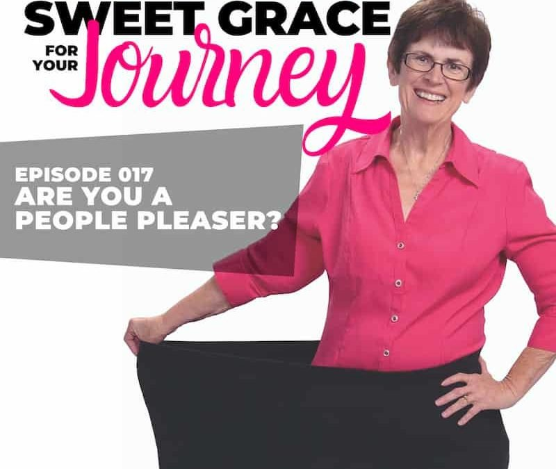 Episode 17 – Are You a People Pleaser?