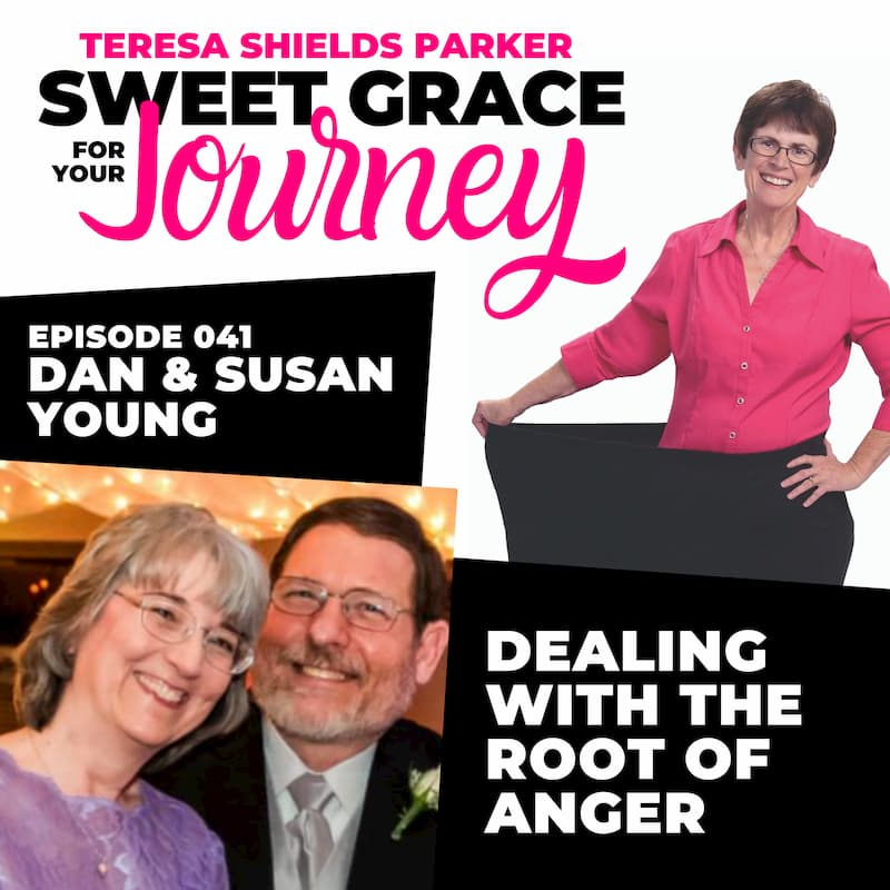 Episode 41-Dealing With the Root of Anger (Dan and Susan Young)