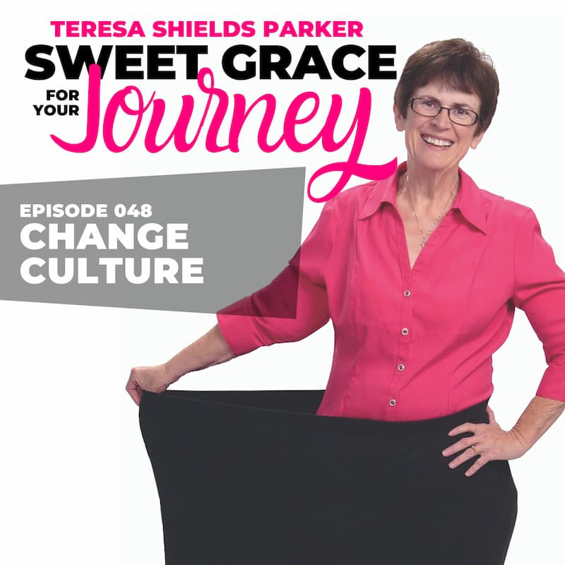 Episode 48-Change Culture