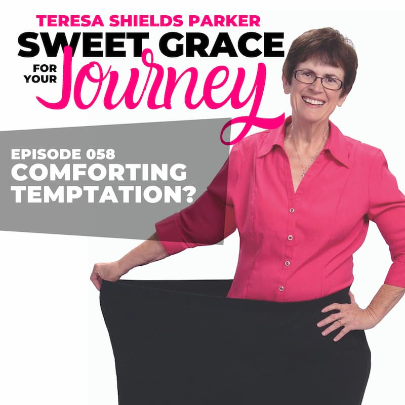 Episode 58-Comforting Temptation?