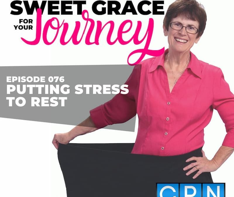 Episode 76-Putting Stress to Rest