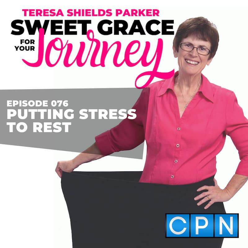Podcast Episode 76 Putting Stress to Rest Cover Photo
